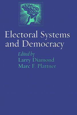 Electoral Systems And Democracy By Diamond, Larry (EDT)/ Plattner, Marc F. (EDT)